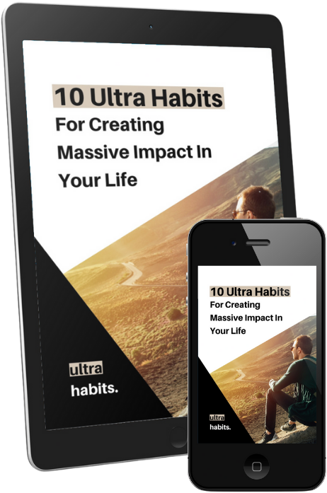 Free Download: 10 Ultra Habits for creating massive impact in your life