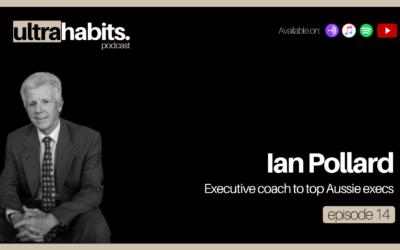 EP14 Recap   Ian Pollard: How this executive coach to the top 1% creates impact
