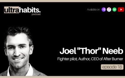 "EP18 Recap   Joel ""Thor"" Neeb: Leveraging air combat disciplines in life and business strategy"