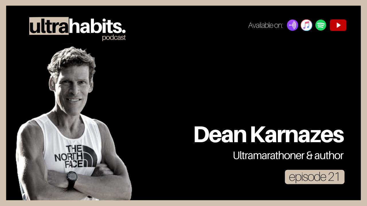 Dean Karnazes on the Ultrahabits Podcast